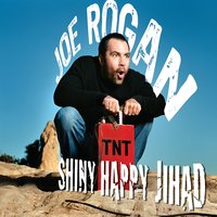 Shiny Happy Jihad — Joe Rogan