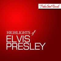 Highlights of Elvis Presley — Elvis Presley