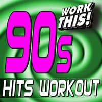 Work This! 90s Hits Workout — Work This! Workout