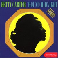 Round Midnight — Betty Carter