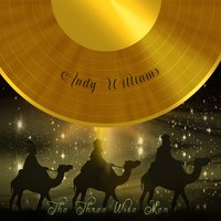 The Three Wise Men — Andy Williams