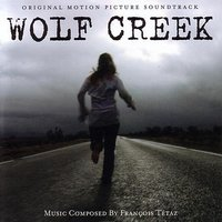 Wolf Creek - Original Motion Picture Soundtrack — François Tétaz