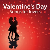 Songs For Lovers — Valentine's Day