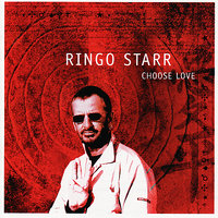 Choose Love — Ringo Starr