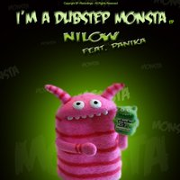 I'm a Dubstep Monster — Nilow
