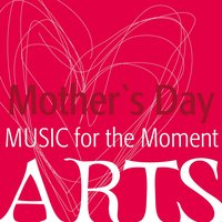 Music for the Moment: Mother's Day — сборник