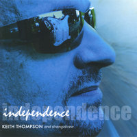 Independence — Keith Thompson's Strange Brew