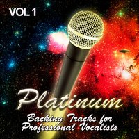 Platinum Backing Tracks for Professional Vocalists, Vol. 1 — The Backing Track Pioneers