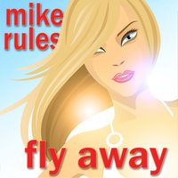Fly Away — Mike Rules