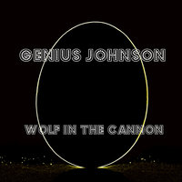 Wolf in the Cannon — Genius Johnson