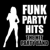 Funk Party Hits — The Hit Party Band