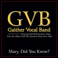 Mary, Did You Know? Performance Tracks — Gaither Vocal Band