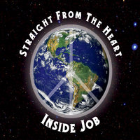 Inside Job — Straight from the Heart