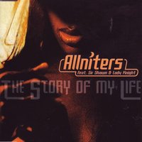 The Story Of My Life — Lady Knight, Allniters, Sir Shawn