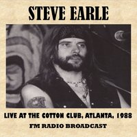 Live at the Cotton Club, Atlanta, 1988 (FM Radio Broadcast) — Steve Earle