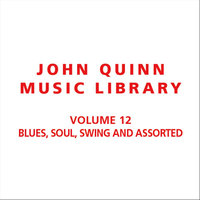 Volume 12 Blues, Soul, Swing and assorted — John Quinn Music Library