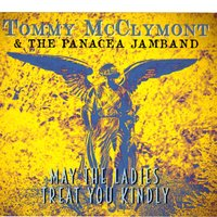 May the Ladies Treat You Kindly — Tommy McClymont, The Panacea Jamband
