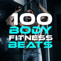 100 Body Fitness Beats — Xtreme Cardio Workout Music, Xtreme Cardio Workout, Body Fitness Workout, Body Fitness Workout|Xtreme Cardio Workout|Xtreme Cardio Workout Music