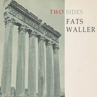 Two Sides — Fats Waller, Fats Waller & His Rhythm