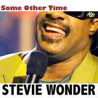 Some Other Time — Stevie Wonder