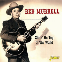 Sittin' on Top of the World — Red Murrell