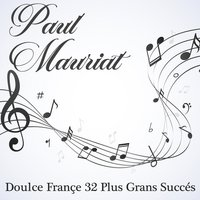Doulce france : 32 plus grands succés — Paul Mauriat