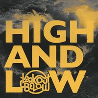 High and Low — LookOutBelow