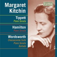Tippett, Hamilton & Wordsworth: Piano Music — Michael Tippett, William Wordsworth, Iain Hamilton, Margaret Kitchin