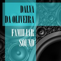 Familiar Sound — Dalva De Oliveira