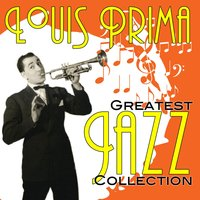 Greatest Jazz Collection — Louis Prima
