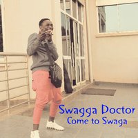 Come to Swaga — Swagga Doctor