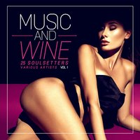 Music and Wine, Vol. 1 (25 SoulSetters) — сборник