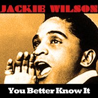 You Better Know It — Jackie Wilson