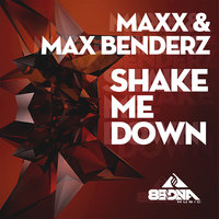 Shake Me Down - Single — Max, x &, Maxx Benderz, Maxx & Maxx Benderz