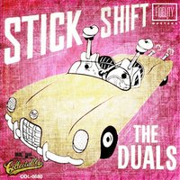 Classic and Collectable - The Duals - Stick Shift (1961) — The Duals