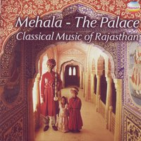 Mehala The Palace~Classical Music of Rajasthan — Lead vocalists: Saraswati Devi Dhandhada and Heeralal Dhandhada