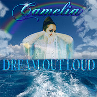 Dream Out Loud — Camelia