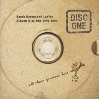 Disc One: All Their Greatest Hits 1991-2001 — Barenaked Ladies