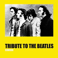 Tribute to the Beatles — Cavern