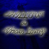 Chillout the African Lounge — сборник