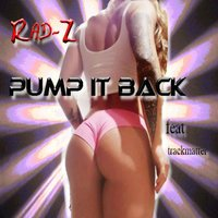Pump It Back (feat. Trackmatter) — Rad-Z