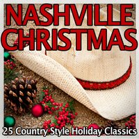 Nashville Christmas - 25 Country Style Holiday Classics — BFM Christmas Hits Singers