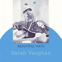 Beautiful Hats — Sarah Vaughan