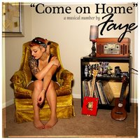 Come On Home — Faye