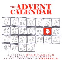 The Advent Calendar 13 - Christmas Songs — сборник