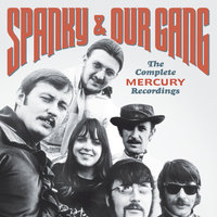 The Complete Mercury Recordings — Spanky & Our Gang