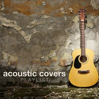 Acoustic Covers Playlist — сборник