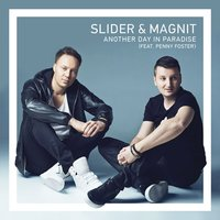 Another Day In Paradise — Slider & Magnit