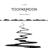 Part_002 Aphelion (B Sides) — Too Far Moon