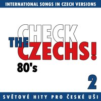 Check The Czechs!  80's - International Songs in Czech Versions, Pt. 2 — сборник